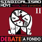 Debate A Fondo - Sindicalismo hoy II: Realidad, límites y perspectivas