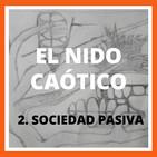 El nido caótico. 2- sociedad pasiva
