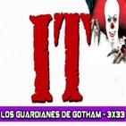 Los Guardianes de Gotham 3x33- Stephen King's IT (Novela vs Peliculas)