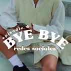 Episodio 6: Bye bye redes sociales