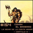 #154 CONAN - La reina de la costa negra (3/5)