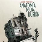 Programa 65 – Anatomía de una Ilusión – 1er. Bloque