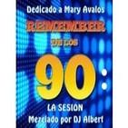 REMEMBER 90 LA SESIÓN Mezclado por DJ Albert