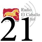 Programa 21- Radio El Caballo Español
