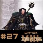 #27 Xenos Wh40k capitulo 8