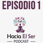 Ep.1 Sentirse Abandonado Por La Vida | Podcast Hacia El Ser