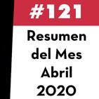 121. Resumen del Mes - Abril 2020