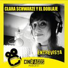 [Entrevista] Clara Schwarze y el Mundo del Doblaje