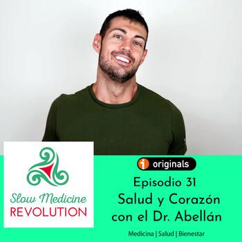 Episodio 31 - Salud y Corazón con el cardiólogo Dr Abellán