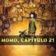 La Cuentacuentos - Momo, capítulo 21 (22/23)