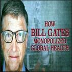 (Análisis) Cómo Bill Gates Monopolizó la Salud Global - Dr. Mercola (21-5-2020) Coronavirus Plandemia