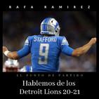NFL Hablemos de los Detroit Lions 20-21