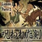 Norowareta Ken - Lienzo El Ataque - Parte 2 La Lucha