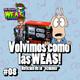 """The Breves W.E.A.S. - #08 - Noticias de la """"Semana""""... Volvimos como las WEAS!"""