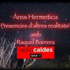 Presencias y entidades de otra realidad con Raquel Barrera en Área Hermetica.