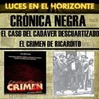 Luces en el Horizonte Crónica Negra 18: EL CASO DEL CADÁVER DESCUARTIZADO