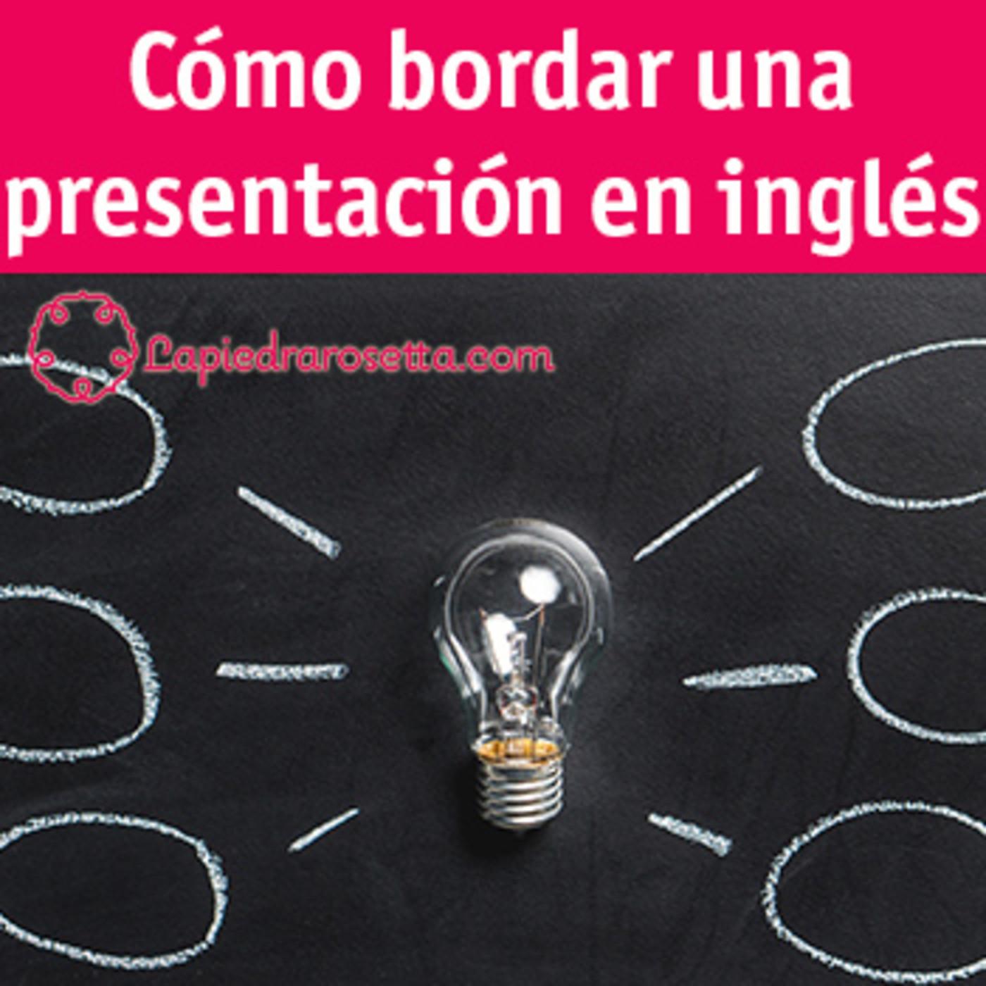 Cómo bordar una presentación en inglés