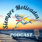 Información para los oyentes del podcast Siempre Motivados