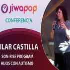 Son Rise Program, nuestros Hijos con autismo – Pilar Castilla… Conferencia en el Festival Jiwapop