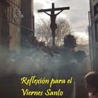 Reflexión para el Viernes Santo
