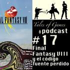 Final Fantasy VIII y el código fuente perdido - TALES OF GAMES PODCAST nº17
