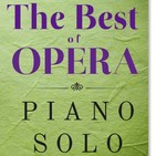 The Best Of Opera (Solo Piano) Rossini, Verdi, Puccini, Bizet, Mozart, Donizetti...