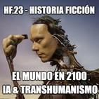 HF.23 - El Mundo en 2100: Inteligencia artificial y Transhumanismo.
