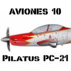 Aviones 10 #64 Pilatus PC-21 ¡Por fin un entrenador para las FAE! Historia España Ejército Aire Patrulla Águila