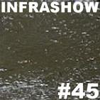 Infrashow #45