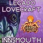 Legado Lovecraft 2x09 Parte 2: En Innsmouth: El Verdadero Horror de Innsmouth | Audioserie - Ficción sonora