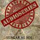 Expediente Audioseries - LLegar al Sol Capítulo 4 (Critica y Tertulia)