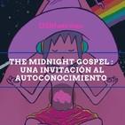 The Midnight Gospel: Una Invitación al Autoconocimiento