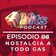 4 Bits podcast EPISODIO : 06 Nostalgia a todo gas