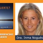 LA CIENCIA DE LAS EXPERIENCIAS CERCANAS A LA MUERTE - Dra Inma Nogués