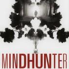 FDLI 3x31 Mindhunter y el fenómeno de los asesinos en serie