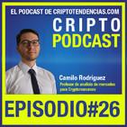 Episodio 26 Entrevista a Camilo Rodríguez Profesor de analisis de mercados y Chief Research Officer de CryptoRocket