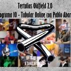Tertulias Oldfield 2.0 - Programa 10 - Tubular Online con Pablo Abarca