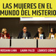 LAS MUJERES EN EL MUNDO DEL MISTERIO - Laura Falcó, Lourdes Gómez y Rossana Lara