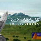 Shaka, Rey de los Zulúes - La #BibliotecadeTombuctú (01x15) en #podcastTHT (10x15) 16mar16