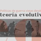 Políticas de guerra vistas desde la teoría evolutiva