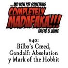 Episodio 40: Bilbo's Creed, Gandalf: Absolution y Mark of the Hobbit