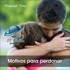 Podcast 003 - Motivos para perdonar - 23gra2