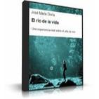 El Río de la Vida. José María Dorio. Audio Libro. CD 25 min.