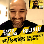 Ep.1910 #Fighters del Crecimiento - DAVID MACIAS