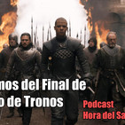 Hablemos del Final de Juego de Tronos. #Podcast Hora del Saqueo #102