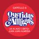 CAPITULO 8: Un aliado LGBTQ+, Juan Juan Almeida