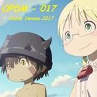 OPDM - 017 - Temporada de anime Verano 2017 (Made in Abyss, Fate Apocrypha, New Game!!...)