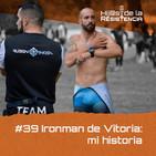 #39 Ironman de Vitoria: mi historia.