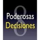 8 Poderosas Decisiones para el Éxito y la Superación Personal