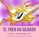 EL TREN HA SILBADO - Un cuento de Luigi Pirandello